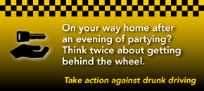 On your way home after an evening of partying? Think twice about getting behind the wheel.